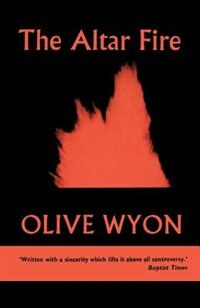 Book The Altar Fire: Reflections On The Sacrament Of The Eucharist by Olive Wyon