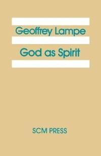 Book God as Spirit: The 1976 Bampton Lectures by Geoffrey Lampe