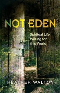 Book Not Eden by Heather Walton