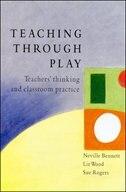 Book TEACHING THROUGH PLAY by Neville Bennett