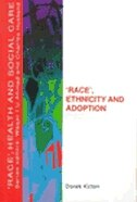 "Book ""Race,"" Ethnicity and Adoption by Derek Kirton"
