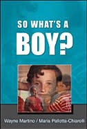 Book So What's A Boy?: Addresing Issues of Masculinity and Schooling by Wayne Martino
