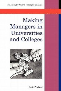 Book Making Managers in Universities and Colleges by Craig Prichard