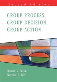 Book Group Process, Group Decision, Group Action 2/E by Robert Baron