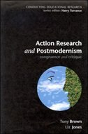 Book Action Research and Postmodernism: Congruence and Critique by Tony Brown