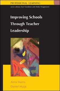 Book Improving Schools Through Teacher Leadership by Alma Harris