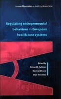 Book Regulating Entrepreneurial Behaviour In European Health Care Systems by Saltman