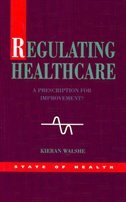 Book Regulating Healthcare: A Prescription for Improvement? by Kieran Walshe