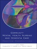 Book Community Mental Health Nursing and Dementia Care by John Keady