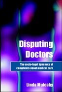 Book Disputing Doctors: The Socio-legal Dynamics of Complaints about Medical Care by Linda Mulcahy