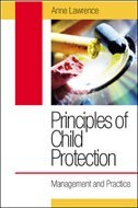 Book Principles of Child Protection: Management and Practice: Management and Practice by Anne Lawrence