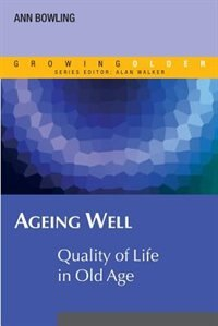 Book Ageing Well: Quality of Life in Old Age by Ann Bowling