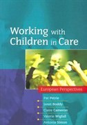 Working with Children in Care: European Perspectives: European Perspectives