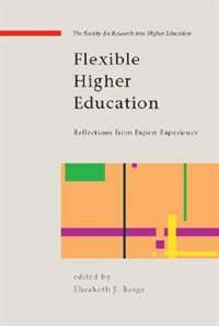 Flexible Higher Education: Reflections from Expert Experience: Reflections from Expert Experience