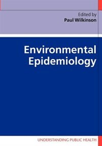 Book Environmental Epidemiology by Paul Wilkinson