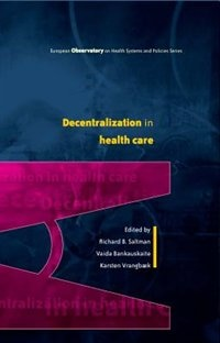 Book Decentralization in Health Care: Strategies and Outcomes by Richard Saltman