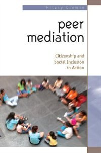 Book Peer Mediation: Citizenship and Social Inclusion Revisited: Citizenship and Social Inclusion in… by Hilary Cremin