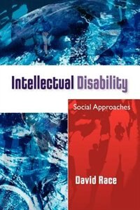 Book Intellectual Disability: Social Approaches: Social Approaches by David Race
