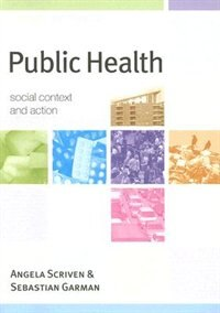 Book Public Health: Social Context and Action: Social Context and Action by Angela Scriven