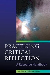 Practising Critical Reflection: A Resource Handbook: A Handbook