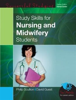 Book Study Skills for Nursing and Midwifery Students by Philip Scullion