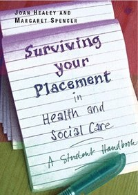 Book Surviving Your Placement in Health and Social Care: A Student Handbook: A Student Handbook by Joan Healey