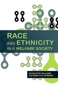 Book Race and Ethnicity in a Welfare Society by Charlotte Williams