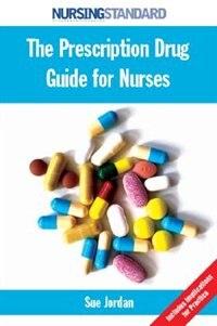 Book The Prescription Drug Guide for Nurses by Sue Jordan