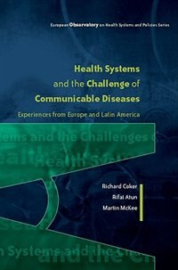 Book Health Systems and the Challenge of Communicable Diseases: Experiences from Europe and Latin America by Richard Coker