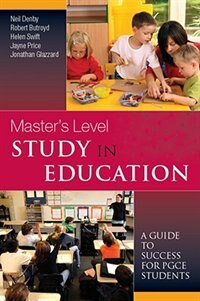 Book Master's Level Study in Education: A Guide to Success for PGCE Students: A Guide to Success by Neil Denby