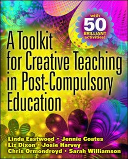 Book A Toolkit for Creative Teaching in Post-Compulsory Education by Linda Eastwood
