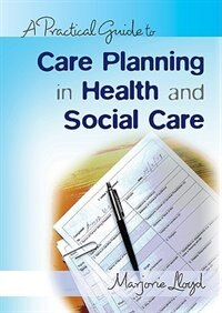 Book A Practical Guide to Care Planning in Health and Social Care by Marjorie Lloyd