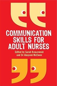 Book Communication Skills for Adult Nurses by Abayomi McEwen