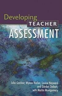 Book Developing Teacher Assessment by John Gardner
