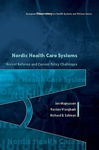 Book Nordic Health Care Systems: Recent Reforms and Current Policy Challenges: Recent Reforms and… by Jon Magnussen