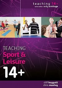 Book Teaching Sport and Leisure 14+ by Cliff Huggett
