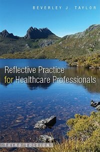 Book Reflective Practice for Healthcare Professionals: A Practical Guide by Beverley Taylor