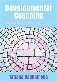 Book Developmental Coaching: Working with the Self: Working with the Self by Tatiana Bachkirova