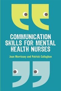 Book Communication Skills for Mental Health Nurses: An introduction by Jean Morrissey