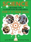 Book Science beyond the Classroom Boundaries for 7-11 year olds by Lynne Bianchi
