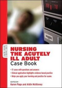 Book Nursing the Acutely Ill Adult: Case Book by Karen Page