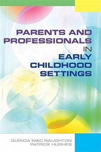 Book Parents and Professionals in Early Childhood Settings by Glenda Mac Naughton