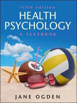 Book Health Psychology: A Textbook: A textbook by Jane Ogden
