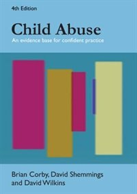 Book Child Abuse: An Evidence Base for Confident Practice: An evidence base for confident practice by Brian Corby