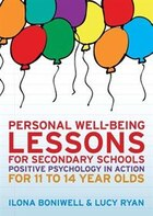 Personal Well-Being Lessons for Secondary Schools: Positive psychology in action for 11 to 14 year…