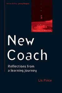 Book New Coach: Reflections from a Learning Journey: Reflections from a learning journey by Lis Paice