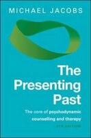 The Presenting Past: The Core of Psychodynamic Counselling and Therapy: The core of psychodynamic…