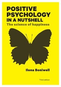 Book Positive Psychology in a Nutshell: The Science of Happiness: The Science of Happiness by Ilona Boniwell