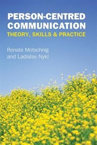Book Person-centred Communication: Theory, Skills and Practice: Theory, Skills & Practice by Renate Motschnig