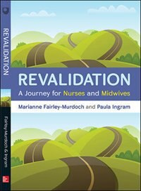 Book Revalidation: A journey for nurses and midwives by Marianne Fairley - Murdoch